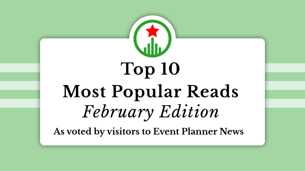 most popular reads on Event Planner News in February