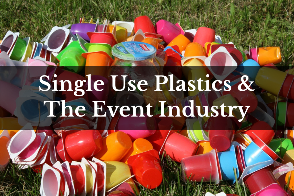 Single use plastics in the Event Industry