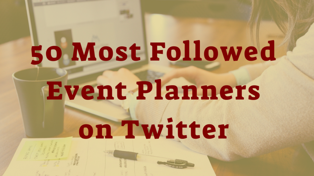50 most followed event planners on Twitter