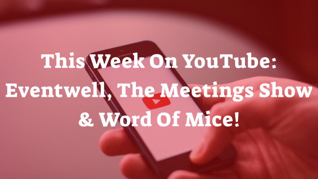 Eventwell, The Meeting Show & Word Of Mice!